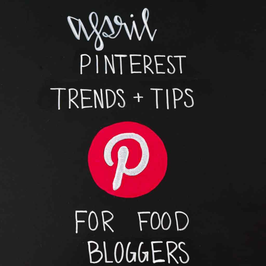 April Pinterest Trends and Tips for Food Bloggers on Black Chalkboard