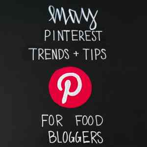 May Pinterest Monthly Trends and Tips for Food Bloggers on Black Chalkboard