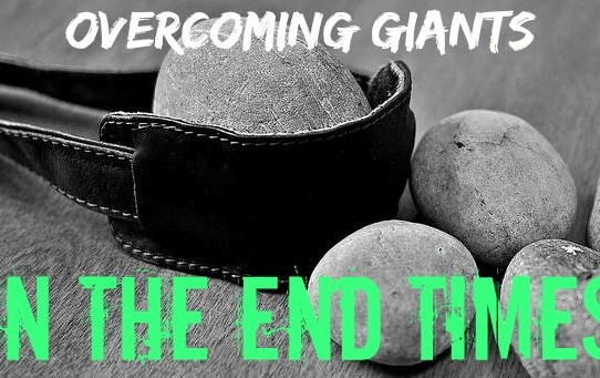 Overcoming Giants in the End Times