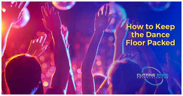 How to Keep the Dance Floor Packed