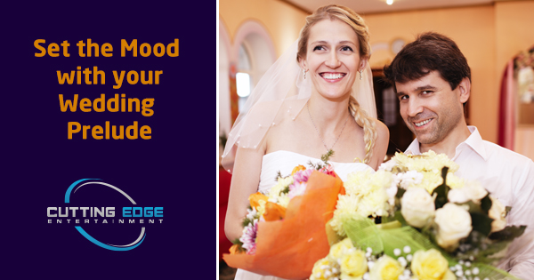 Set the Mood with your Wedding Prelude