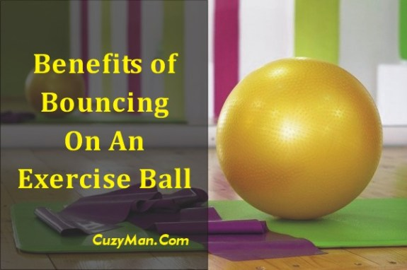 Benefits Of Bouncing On An Exercise Ball