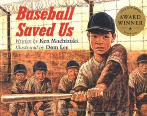 Baseball Saved Us Novel by Ken Mochizuki