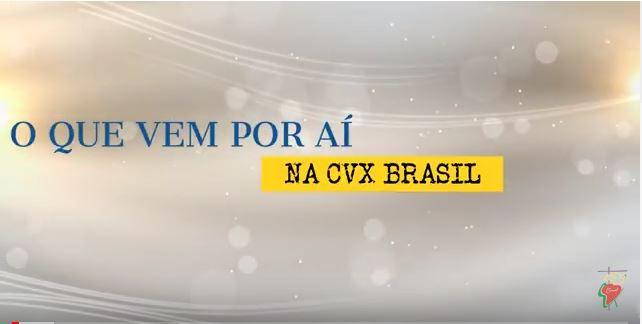 O que vem por aí na CVX Brasil !?