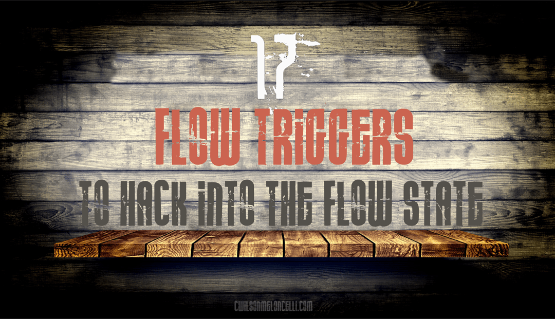 17 Flow Triggers To Hack Into The Flow State