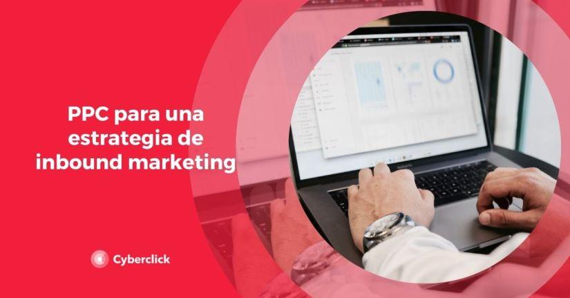 PPC para una estrategia de inbound marketing