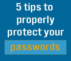 5 tips to properly protect your passwords
