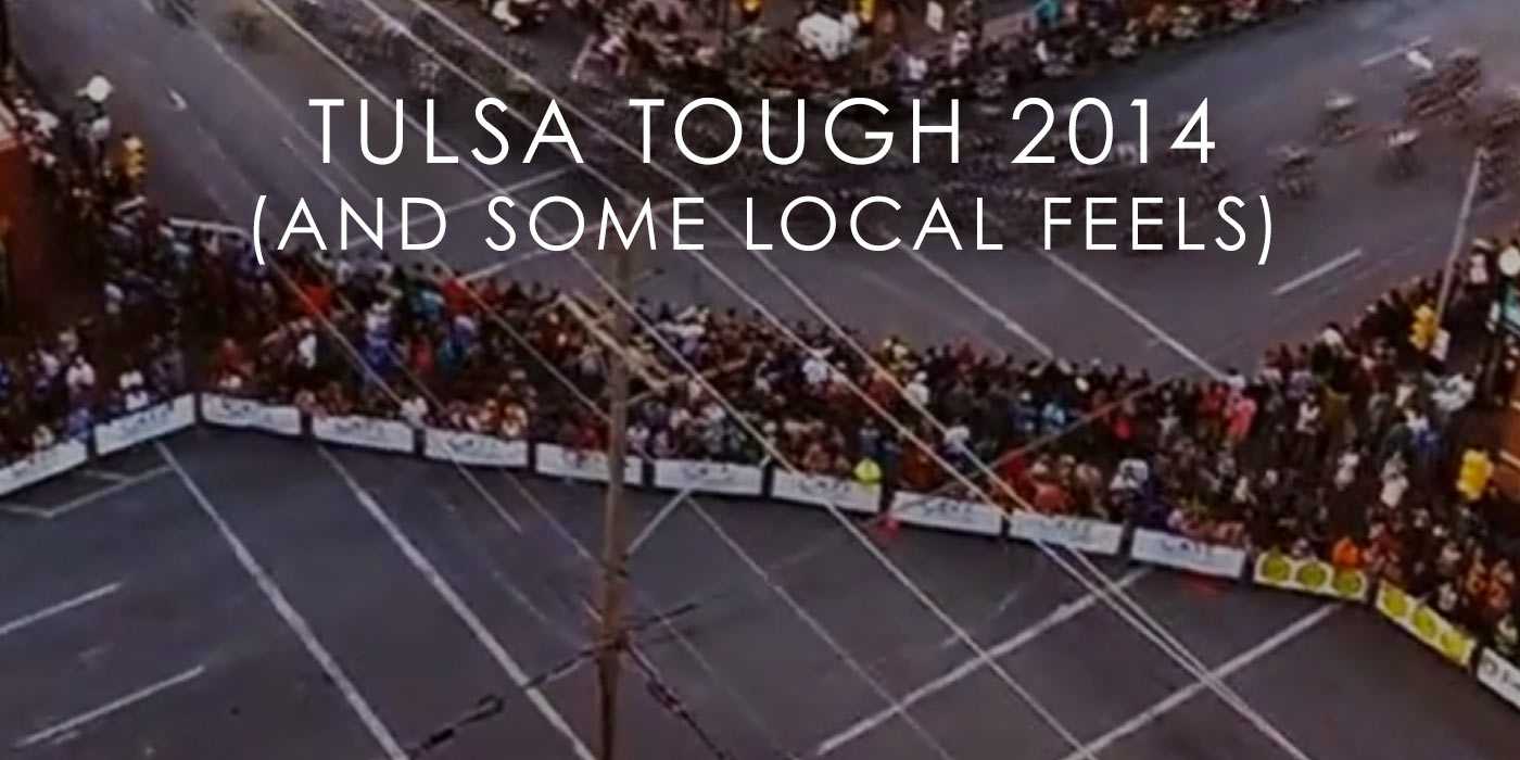 Gears, Beers, and Crybaby Tears - Tulsa Tough 2014 (And Some Local Feels)