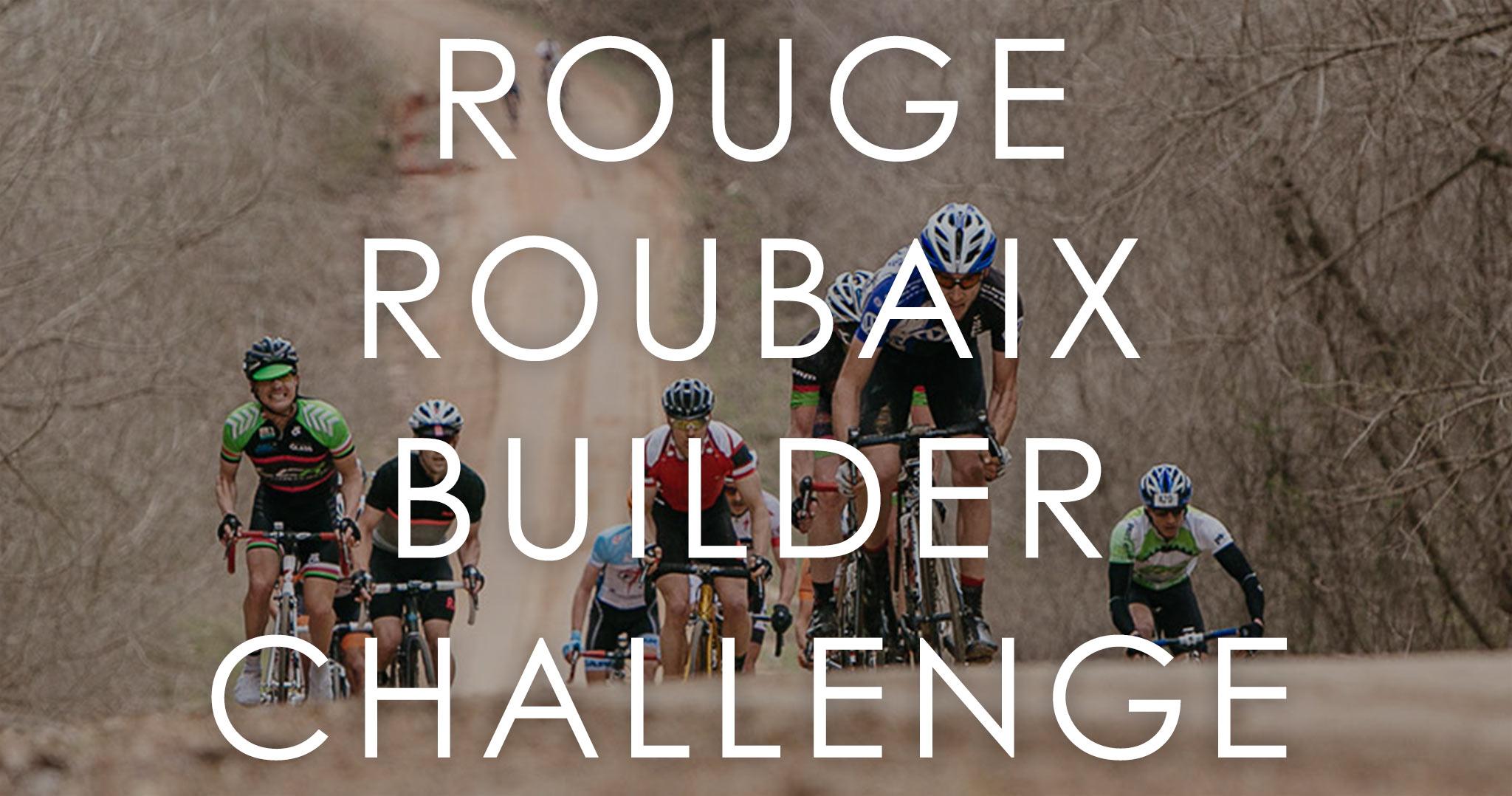 The 2015 Rouge Roubaix Builder Challenge