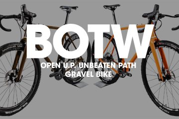 Bike of the Week: OPEN U.P. (Unbeaten Path) Gravel Bike