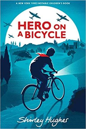 Hero on a bicycle by Shirley Hughes - story about children with a bike set in World War II Italy