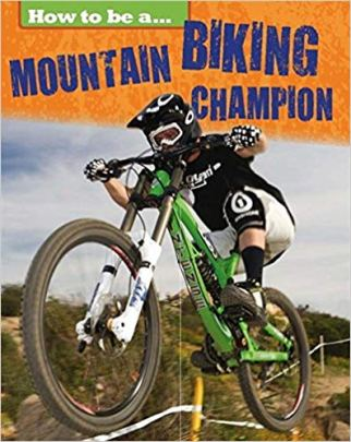 How to be a Mountain Biking Champion - one of the best books about mountain biking for children