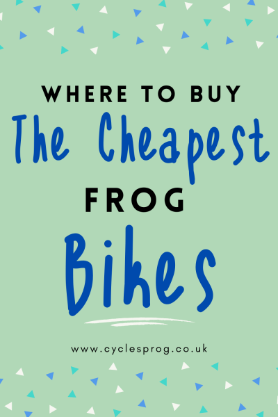 Where to buy the cheapest Frog Bikes in the UK