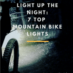 How to Choose the Best Mountain Bike Lights + 7 Top Lights