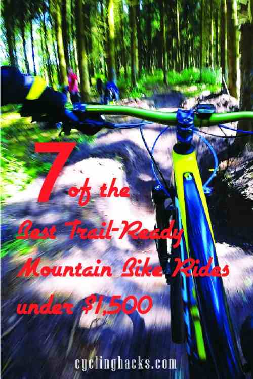 7 of the Best Trail-Ready Mountain Bike Rides under $1,500