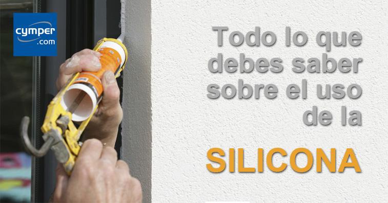 Todo los secretos acerca del uso de la SILICONA