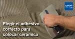 Elegir el adhesivo correcto para colocar cerámica - ¡ Guía definitiva !