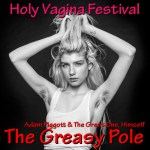 The Greasy Pole 0003 – The Holy Vagina Festival Episode