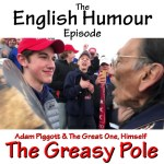 The Greasy Pole 0010 – The English Humour Episode