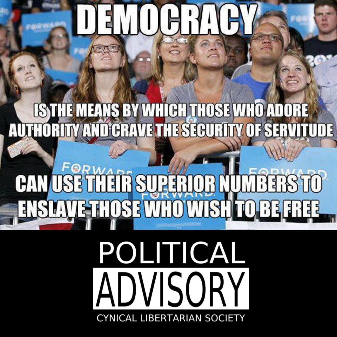 democracy is the stupid enslaving others