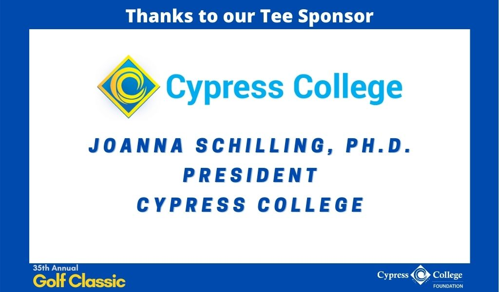 "Cypress College logo and words ""JoAnna Schilling, Ph.D. President Cypress College"""