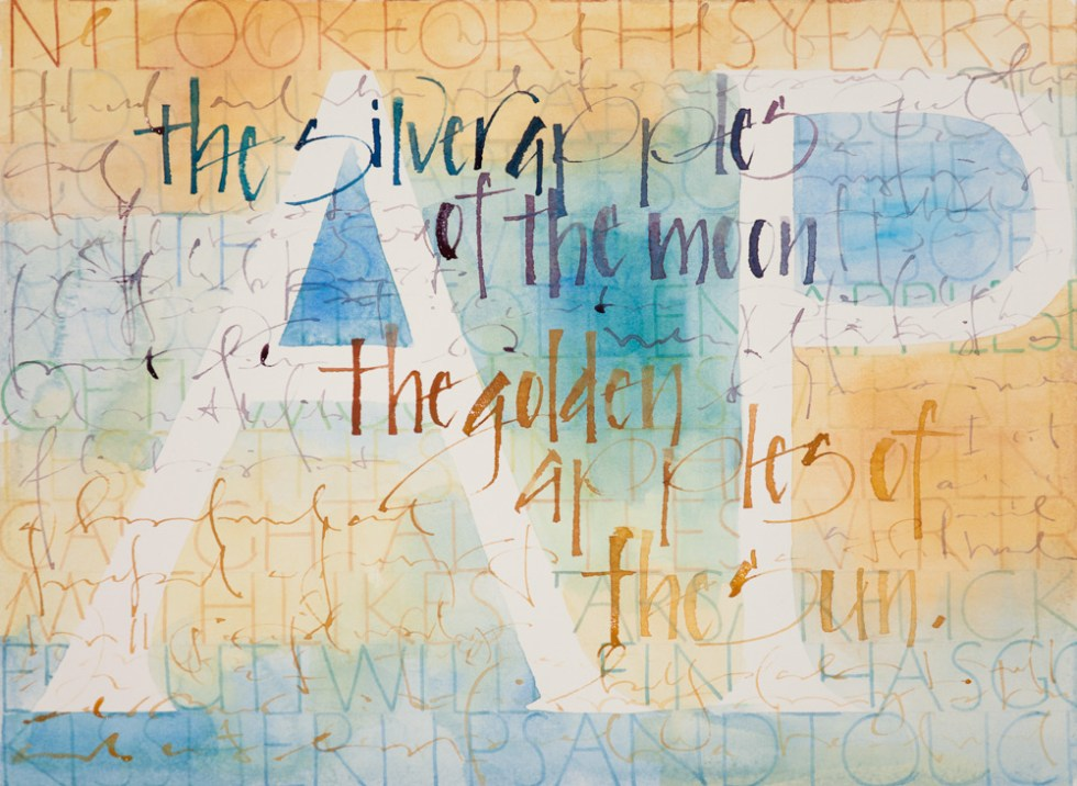 daily practice, layers of letters (from The Song of the Wandering Aengus, W.B. Yeats)