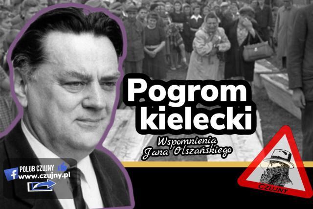Prawda o pogromie kieleckim- wspomnienia Jana Olszewskiego