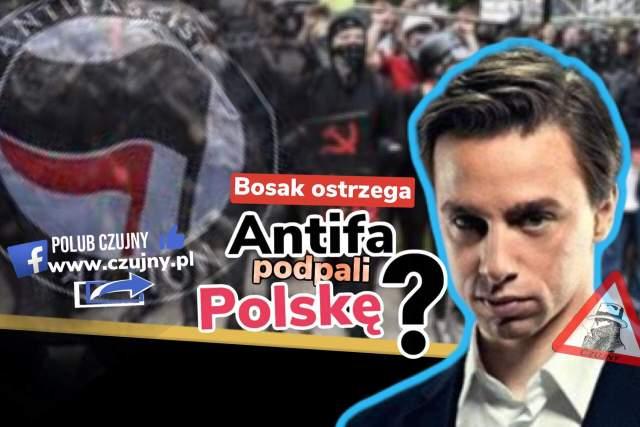 Ostrzeżenie: Antifa może podpalić Polskę- Krzysztof Bosak