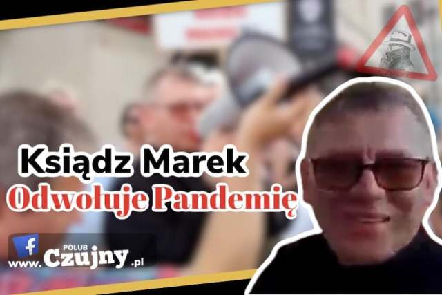 Ksiądz Marek odwołał pandemię. Odważne o koronaterrorze! Video