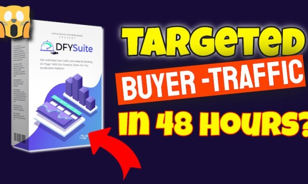 Get Free Targeted Buyer-Traffic In 48 Hours Or Less For Any Website or Offer | DFY Suite 2.0