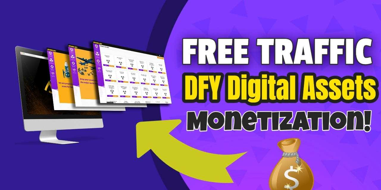 "How To Get Free Traffic, Digital Assets and Monetization 100% ""Done For You"""