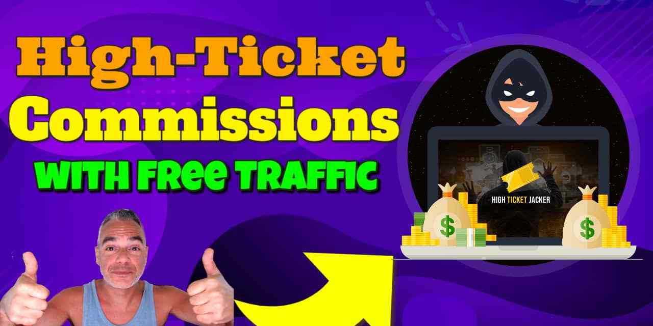 High-Ticket Jacker   Generate High Ticket Commissions With Free Traffic