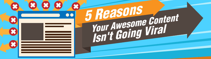 5 FactorsWhy Your Content Can't Go Viral