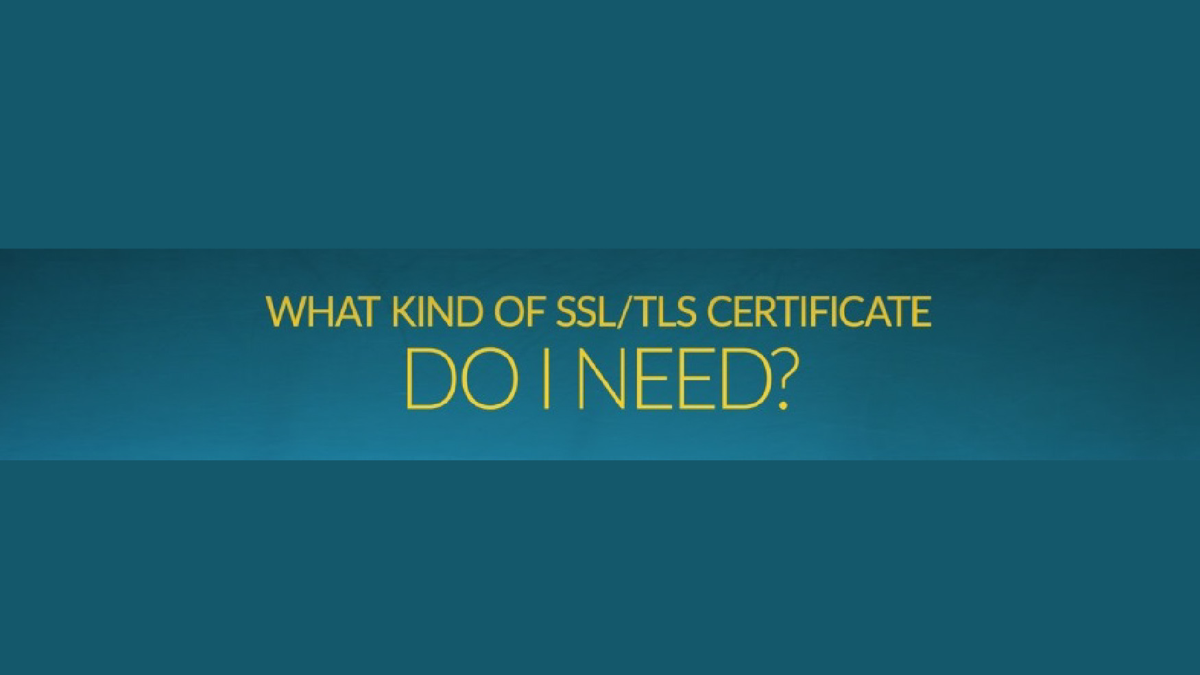 What Ssltsl Certificate Does Your Website Need Da Manager Blog
