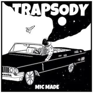 Trapsody - Mic Made [EP]