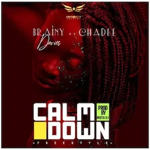 Calm Down (free Style) - Brainy Davies ft. Chadee [Single]