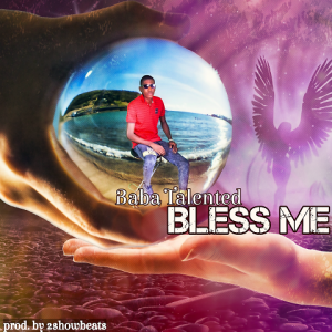 Bless Me - Baba Talented 480