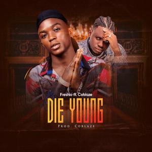 Die Young - Freshio ft. Coblaze 480