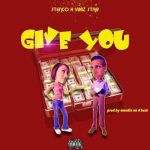 Give You - Stenco ft.Vybz Star 480