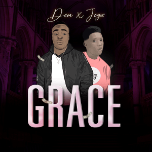 Grace - Dem ft Jegz 480