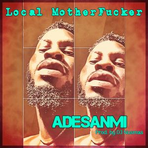 Local Motherfucker - Adesanmi 480
