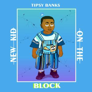 New Kid On The Block - Tipsybanks 480