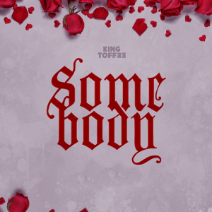 Somebody - King Toffee 480