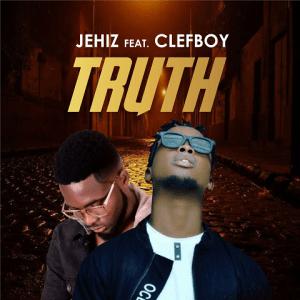 Truth - Jehiz ft. Clefboy 480