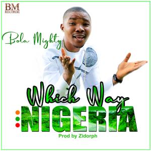 Which Way Nigeria - Bola Mighty 480