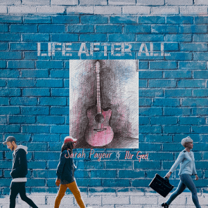 Life After All - Ilir Geci & Sarah Payeur 480