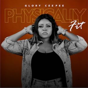 Physically Fit - Glory Ceepee 480