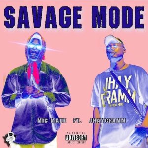 Savage Mode - Mic Made ft. Jhaygramm 480