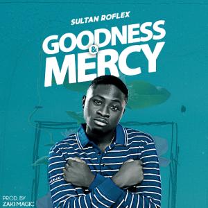 Goodness & Mercy - Sultan Roflex 480