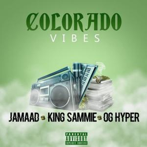 Colorado Vibes - Jamaad, King Sammie, OG Hyper 480